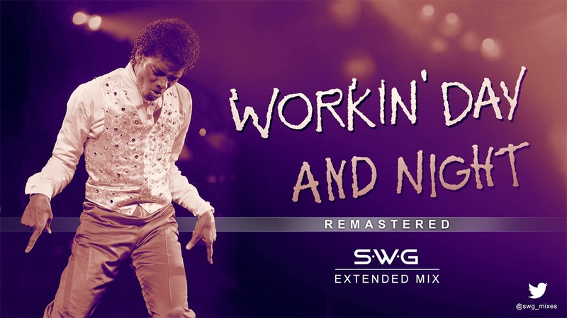 WORKIN' DAY AND NIGHT - (SWG Remastered Extended Mix) - MICHAEL JACKSON (Off The Wall)