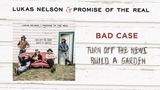 Lukas Nelson &amp Promise Of The Real - Bad Case (Official Audio)