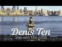 Denis Ten - She wont be mine audio