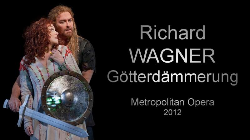 Richard Wagner - Götterdämmerung / Рихард Вагнер - Гибель Богов 2012 (русские субтитры)
