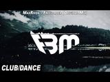 MaxRiven - Freeloader (Original Mix) FBM