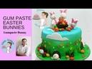 How to make Gumpaste Easter Bunnies - Cake Decorating Tutorials - Gum Paste Bunny