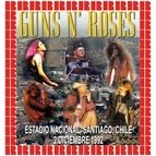 Guns N' Roses альбом Estadio Nacional, Santiago, Chile, December 2nd, 1992