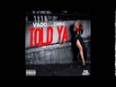 Vado feat. Chinx Drugz - Told Ya