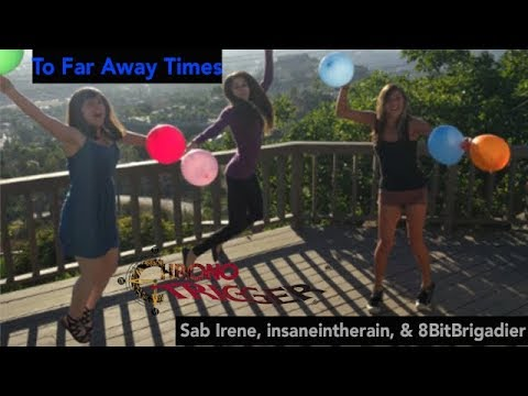 To Far Away Times Chrono Trigger Band Cover Sab Irene ft insaneintherainmusic 8BitBrigadier