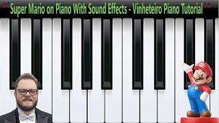 Super Mario on Piano With Sound Effects Vinheteiro Piano Tutorial