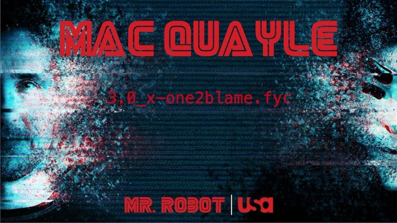 Mac Quayle - Mr. Robot 3.0_x-one2blame.fyc