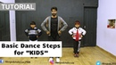 Basic Dance Steps for KIDS | Deepak Tulsyan Dance Tutorial | Beginner Dance Steps