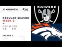 Week 2. Oaklend Raiders @ Denver Broncos | Madden NFL 19