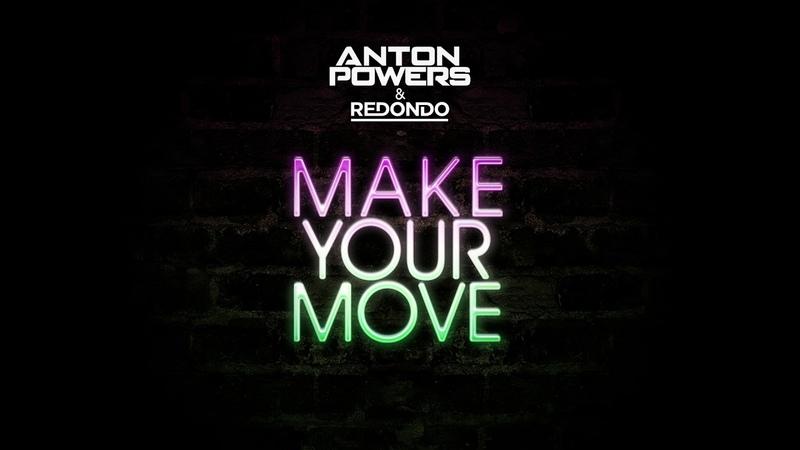 Anton Powers Redondo - Make Your Move' 2019 (Audio)