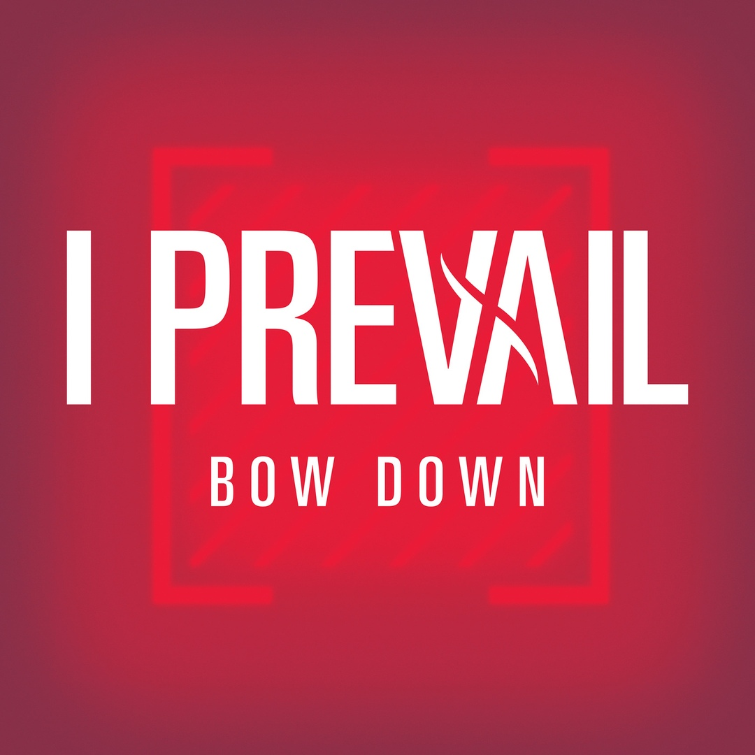 I Prevail - Bow Down (Single) [2019]