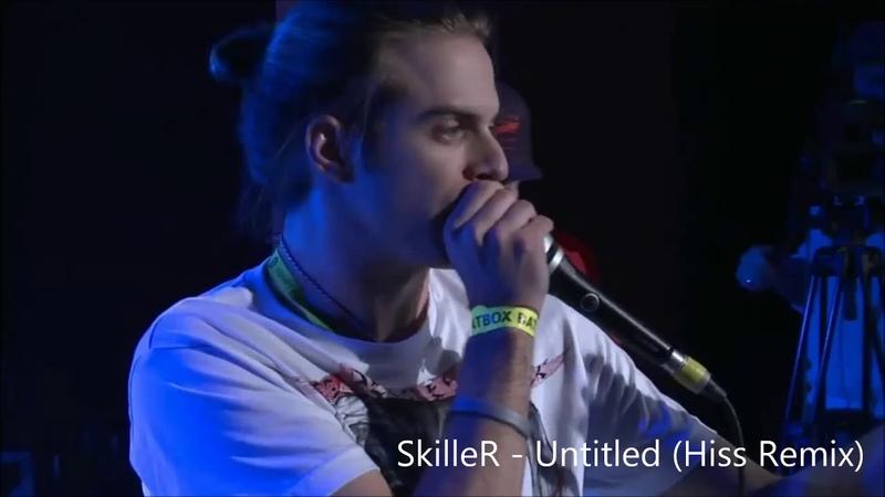 SkilleR - Untitled (Hiss Remix)