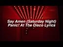 Say Amen (Saturday Night) || Panic! At The Disco Lyrics