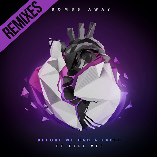 Bombs Away альбом Before We Had a Label (feat. Elle Vee) [Remixes]