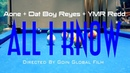 Aone, Dat Boy Reyes YMR Redd - ALl I Know (Official Music Video)