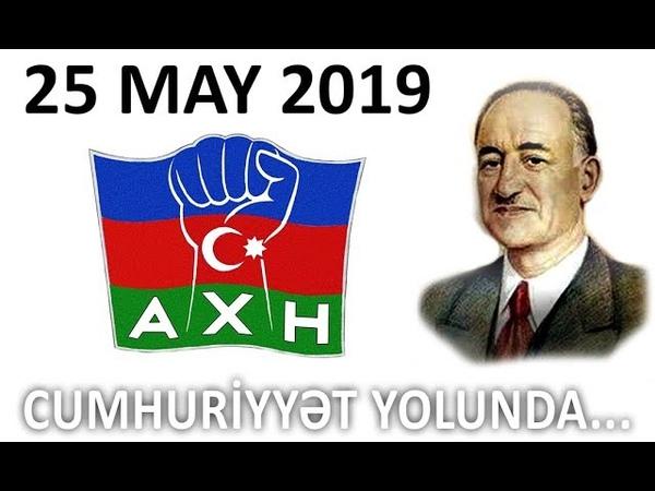 25.5.19: Xalq Hərəkatının ilk addımı... Heydərizmin sonuna doğru...