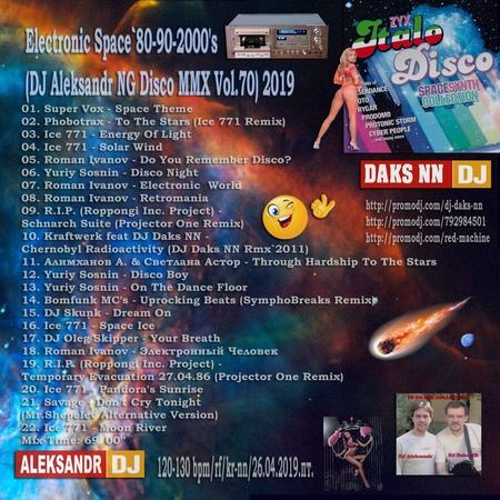 DJ Daks NN™ - Electronic Space`80-90-2000s (DJ Aleksandr NG Disco MMX Vol.70) 2019