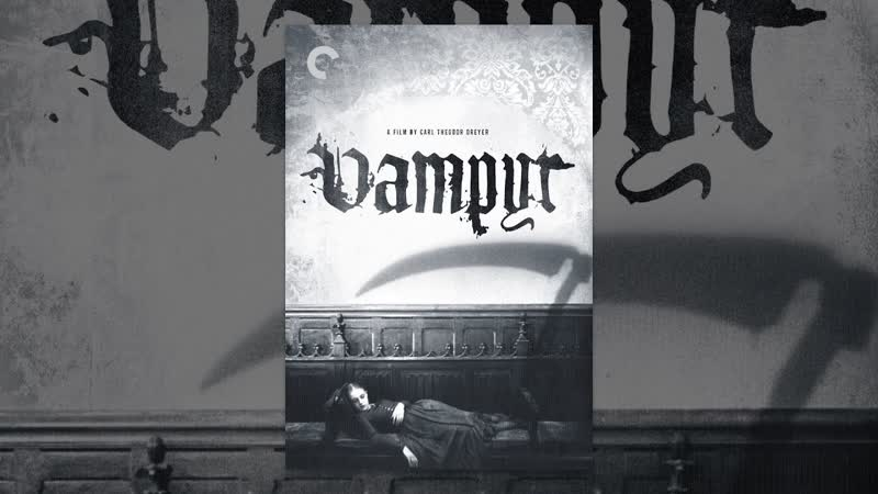 «Вампир — сон Алена Грея» Карл Дрейер / «Vampyr – Der Traum des Allan Grey» Carl Dreyer (1932).