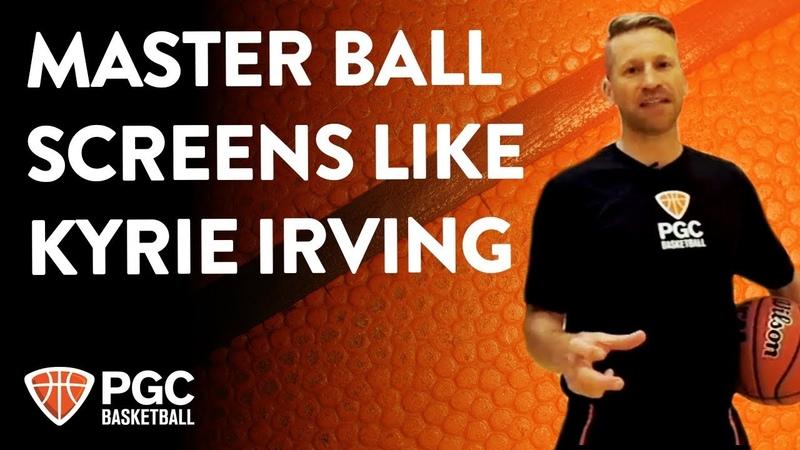 Master Ball Screens Like Kyrie Irving | Skills Training | PGC Basketball