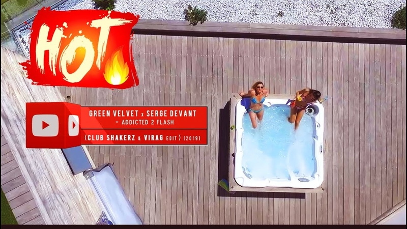 Green Velvet x Serge Devant - Addicted 2 Flash (Club ShakerZ Virag Edit 2019)
