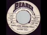 Baxter's Chat - Don't Come Around Today