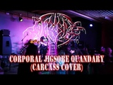 Abrasive - Corporal Jigsore Quandary - LIVE - CARCASS COVER - Dani Zed - Exhume the Metal 2