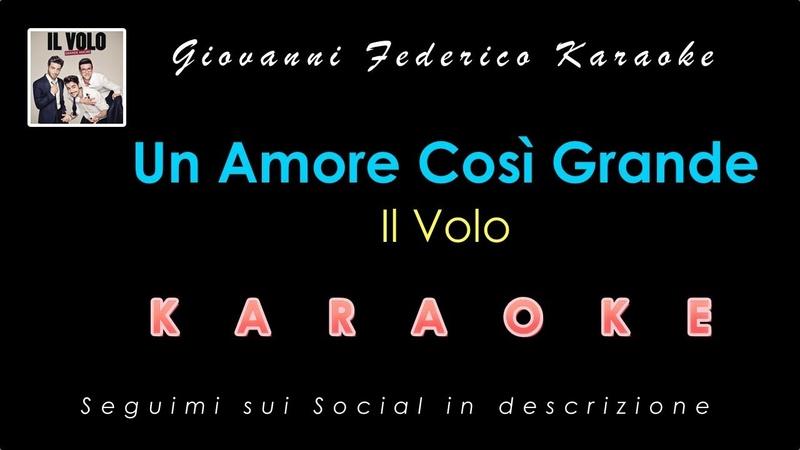 Un Amore Così Grande - Il Volo - Giovanni Federico Karaoke