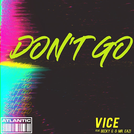 Vice альбом Don't Go (feat. Becky G and Mr. Eazi)
