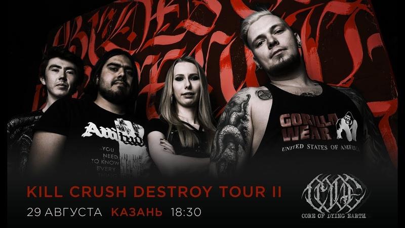 Core Of Dying Earth - CRUSH KILL DESTROY II - Kazan
