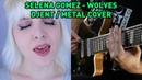 Selena Gomez - Wolves (Djent / Metal Cover) feat. Nikki Simmons Johnny Ciardullo