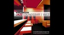 Various Artists - Jazz Loungebar, Vol. 2 - A Smooth Jazz Lounge Trip Presented by Jazzy James ...
