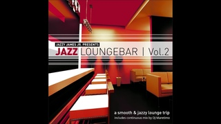 Various Artists - Jazz Loungebar, Vol. 2 - A Smooth & Jazz Lounge Trip Presented by Jazzy James ...