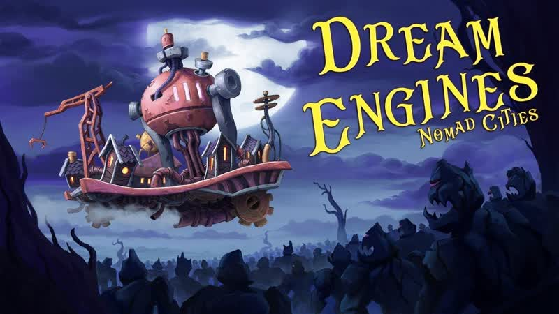 Dream Engines: Nomad Cities ☠ Announce Teaser Trailer