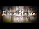 【SHiROGAMi】 - Circus Monster -【UTAU VCV カバー】