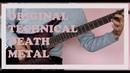 Instrumental technical death/Играть техничный метал проще, чем мусарнуться