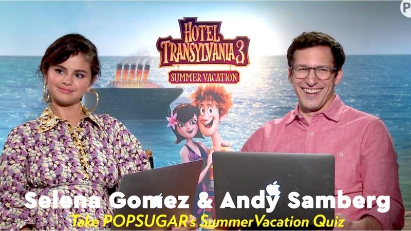 Selena Gomez and Andy Samberg Take a POPSUGAR Quiz