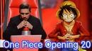 На Шоу Голос One Piece Opening 20 Hope The Voice Ван Пис