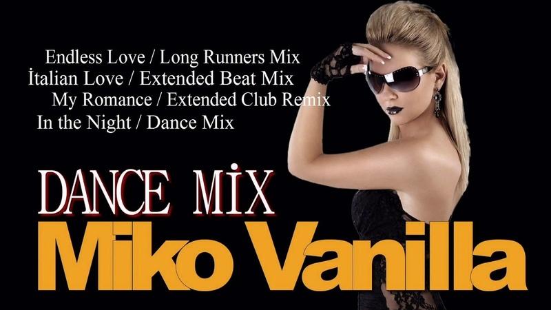 Miko Vanilla - Dance Mix ( Compilation ) İtalo Disco