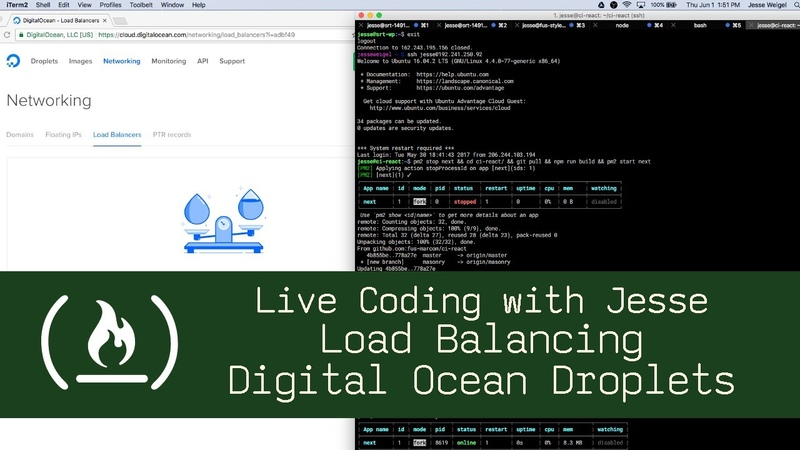 Load Balancing Digital Ocean Droplets - Live Coding with Jesse