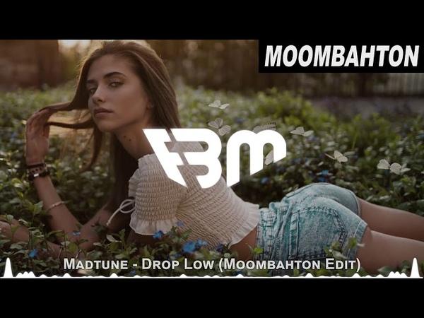 Madtune - Drop Low (Moombahton Edit   FBM