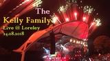 The Kelly Family LIVE @ Loreley - We Got Love Tour - FULL SET - 24.08.2018