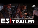 ENG | Gameplay & Тизер-трейлер: OVERKILLs «The Walking Dead» | E3 2018