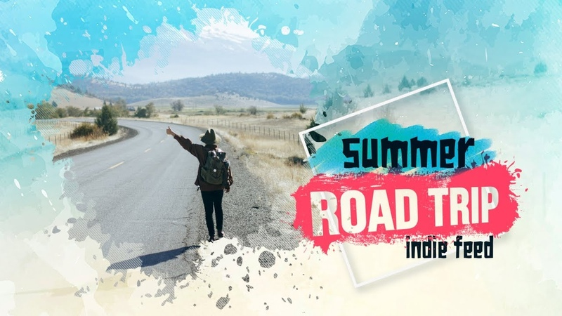 Indie Folk Summer Laidback ~ Road Trip Compilation Summer 2017 ~ Indie Feed Special