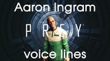 Prey All voice lines for Aaron Ingram