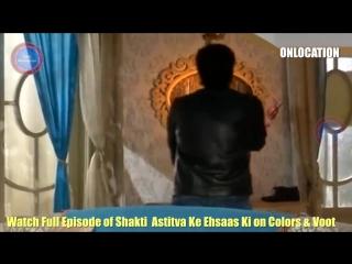Shakti Astitva Ke Ehsaas Ki 5th July  2018 Latest  Episode Onlocation