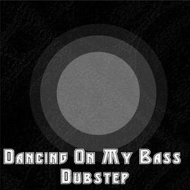 Dubstep Hitz альбом Dancing On My Bass Dubstep