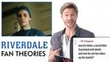 Chad Michael Murray Breaks Down Riverdale Fan Theories From Reddit Vanity Fair
