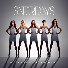 The Saturdays альбом My Heart Takes Over