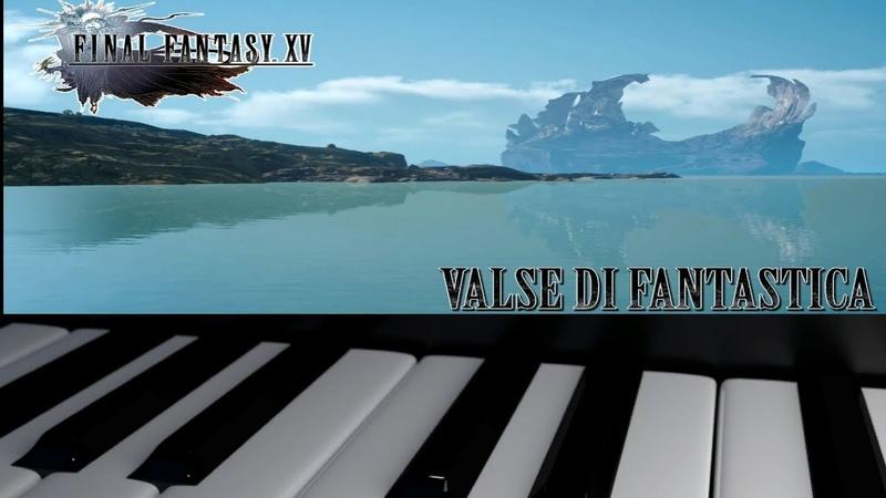 Final Fantasy XV Valse di Fantastica [piano cover] low tone
