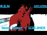 Neon Demon - SCREAMER (R.G.N)